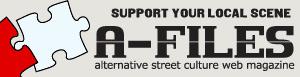 A-FILES -alternative street culture web magazine-