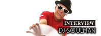 DJ SOULMAN Short Interview / A-FILES オルタナティヴ ストリートカルチャー ウェブマガジン
