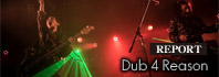 Dub 4 Reason – 粋響-suikyo-Vol.3 @新代田FEVER (2016.01.31) REPORT / A-FILES オルタナティヴ ストリートカルチャー ウェブマガジン