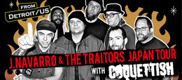 『J.NAVARRO & THE TRAITORS JAPAN TOUR 2018 with COQUETTISH』東京・大阪・京都・名古屋で開催。