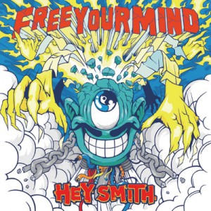 HEY SMITH 『Free Your Mind』