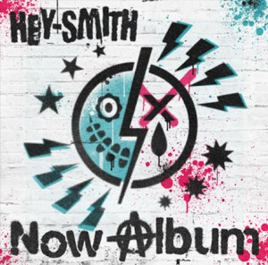 HEY SMITH - 『Now Album』