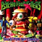 PSYCHO FOOD EATERS/サイコ・フード・イーターズ