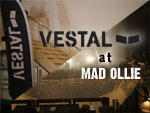 VESTAL at MAD OLLIE report
