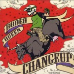 CHANGE UP 『RODEO QUEEN』