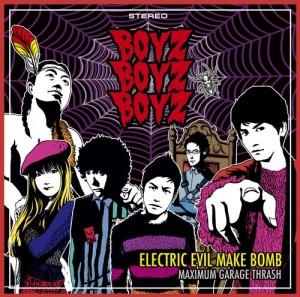 BOYZBOYZBOYZ 『ELECTRIC EVIL MAKE BOMB』