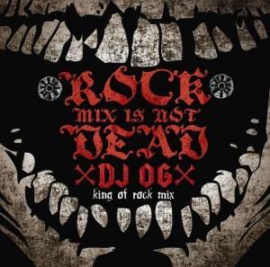 DJ OG / ROCKmix is NOTDEAD (CD)