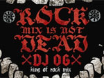 DJ OG / ROCKmix is NOTDEAD (CD)