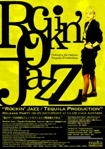 「Rockin' Jazz / Tequila Production」Release Party