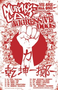 Murphy's Law & Aggressive Dogs a.k.a UZI-ONE Japan Tour 2011 『We are All One -乾坤一擲-』