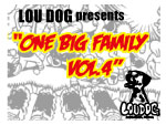 "LOU DOG presents ""ONE BIG FAMILY vol.4"""