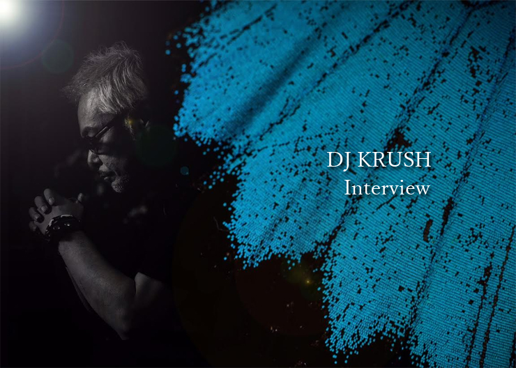 DJ KRUSH インタビュー
