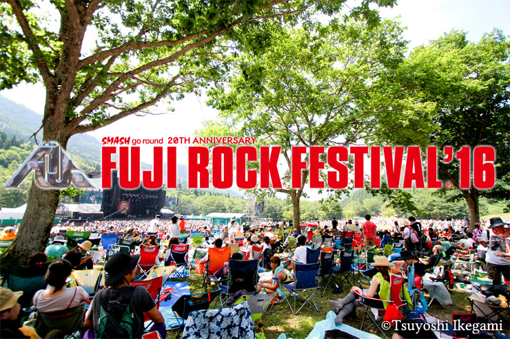 20th Anniversary FUJI ROCK FESTIVAL '16 ~フジロック事前展望スペシャル DAY1~