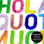 MUGWUMPS 『Hola, Quota!』
