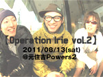 irie tribe presents 【Operation Irie vol.2】