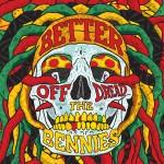 THE BENNIES 『BETTER OFF DREAD』
