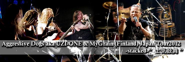 Aggressive Dogs aka UZI-ONE & MyGrain  Japan Tour 2012 Final (2012/09/23) @ SHIBUYA clubasia REPORT