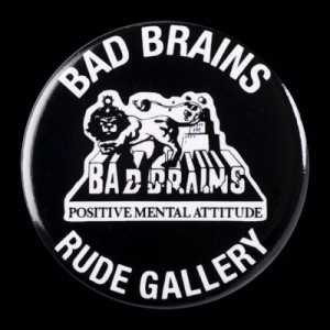 RUDE GALLERYxBAD BRAINS