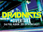 "DRADNATS INFO (NEW ALBUM ""OVER TAKE"" & リリースパーティー)"