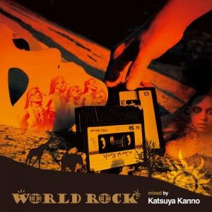 World Rock / mixed by Katsuya Kanno