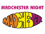 MADCHESTER NIGHT