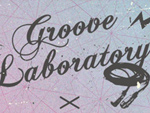 GROOVE LABORATORY FINAL (GROOVE LABORATORY × LEF!!! CREW!!!)