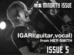 IGARI (guitar,vocal) from HEY-SMITH MINORITY ISSUE