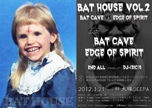 BAT HOUSE Vol.2 ~BATCAVE vs EDGE OF SPIRIT~