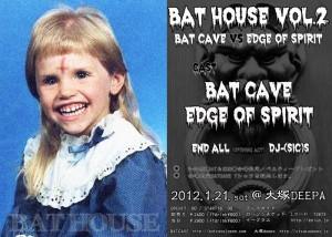 BAT HOUSE Vol.2 ~BATCAVE vs EDGE OF SPIRIT~