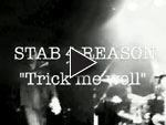 STAB 4 REASON 【Trick me well】MUSIC VIDEO