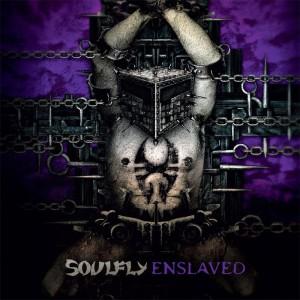 SOULFLY 『Enslaved』