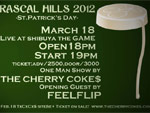 "THE CHERRY COKE$ presents St.Patrick's Day Party! ""RASCAL HILLS 2012"""