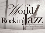 World Rockin' Jazz – 2012/3/10(sat) at 新宿 音