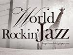 World Rockin' Jazz - 2012/3/10(sat) at 新宿 音