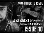 JxIxBxI (Vocalist) from BAT CAVE MINORITY ISSUE