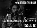 ID (Guitarist) from THE CAVEMANS、MGT、ネリチャギ MINORITY ISSUE