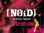 [NOID] vol.10 surpported by 心斎橋CLUB DROP(2012.5.9)at shibuya eggman