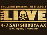 SKULLSHIT presents THE LIVE 2012
