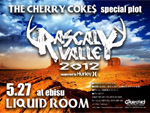 "THE CHERRY COKE$ special program ""RASCAL VALLEY 2012"""
