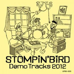 "STOMPIN' BIRD -NEW DEMO CD- ""Demo Tracks 2012"""