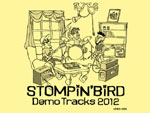 "STOMPIN' BIRD – NEW DEMO CD   ""Demo Tracks 2012"""