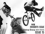 Ching Dong(BMX RIDER) MINORITY ISSUE