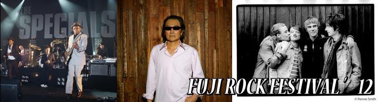 FUJI ROCK FESTIVAL '12 最終ラインナップ & タイムテーブル