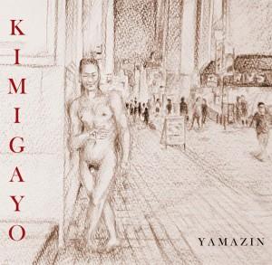 YAMAZIN 『KIMIGAYO』