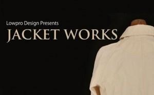Lowpro Design Presents 『JACKET WORKS』