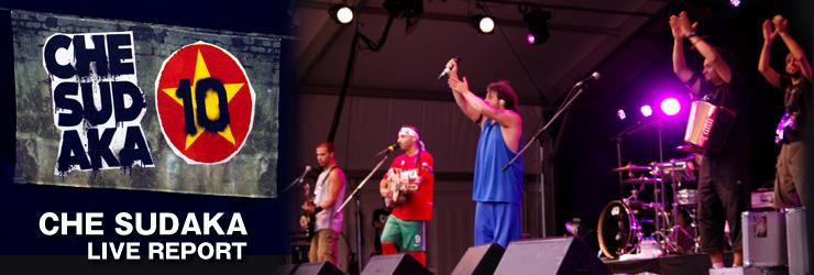 CHE SUDAKA@FUJI ROCK FESTIVAL '12 LIVE REPORT