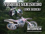 YOSHIKI SEKISHIRO (FMX RIDER) interview