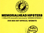 COKEHEAD HIPSTERS – DVD BOX SET 『MEMORIALHEAD HIPSTERS BOX SET - 21st? Anniversary 1991-2012 -』 & Mini Album 『HIT or MISS』 RELEASE