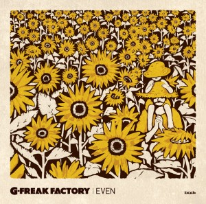 G-FREAK FACTORY new single 『EVEN』