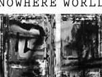 NOWHERE WORLD